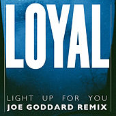 Light up for You (Joe Goddard Remix) by The Loyal