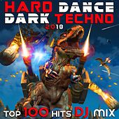 Hard Dance Dark Techno 2018 Top 100 Hits DJ Mix by Various Artists