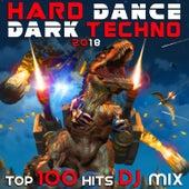 Hard Dance Dark Techno 2018 Top 100 Hits DJ Mix von Various Artists