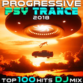 Progressive Psy Trance 2018 Top 100 Hits DJ Mix by Various Artists