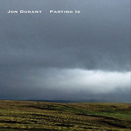 Parting Is by Jon Durant