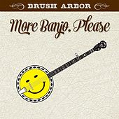 More Banjo Please by Brush Arbor