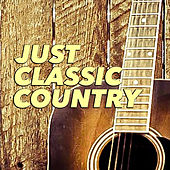 Just Classic Country de Various Artists