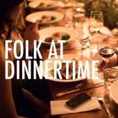 Folk At Dinnertime by Various Artists