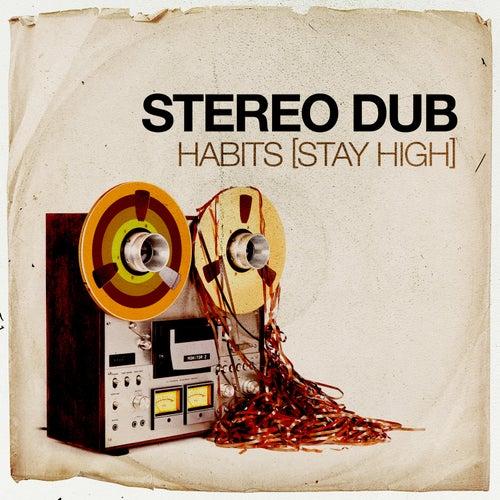 Habits (Stay High) de Stereo Dub