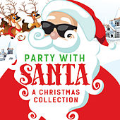 Party With Santa - A Christmas Collection di Various Artists