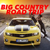Big Country Road Trip by Various Artists