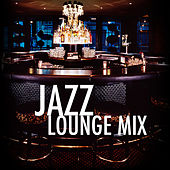 Jazz Lounge Mix by Various Artists