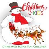 Christmas is for Kids -Christmas Songs for Children de Various Artists
