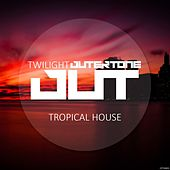 Outertone: Tropical House 003 - Twilight by Various Artists