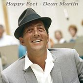 Happy Feet by Dean Martin