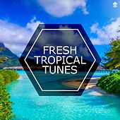 Fresh Tropical Tunes by Various Artists