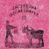 Encerrona Con Oscar Chávez, vol. 3 by Various Artists