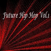Future Hip Hop, Vol. 1 - EP by Various Artists