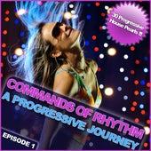 Commands of Rhythm - A Progressive Journey - Episode 1 von Various Artists