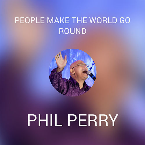 People Make The World Go Round by Phil Perry