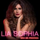 Não Me Provoca by Lia Sophia