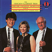 The Chicago Clarinet Trio Performs Bouffil, Mihalovici, Zonn, Sandroff, & Prinz by The Chicago Clarinet Trio