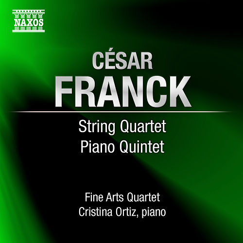 FRANCK, C.: String Quartet in D major / Piano Quintet in F minor (Ortiz, Fine Arts Quartet) by Various Artists