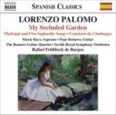 PALOMO, L.: My Secluded Garden / Madrigal and 5 Sephardic Songs / Concierto de Cienfuegos (Bayo, P. Romero, Romero Guitar Quartet, Fruhbeck de Burgos) by Various Artists