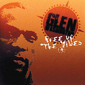 Free Up The Vibes von Glen Washington