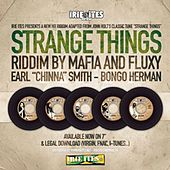 Strange Things Riddim - 7'' Release by Various Artists