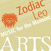 Music for the Moment: Zodiac Leo von Various Artists
