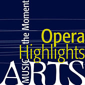 Music for the Moment: Opera Highlights by Various Artists