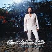 Tu Amor O Tu Desprecio de Marco Antonio Solis
