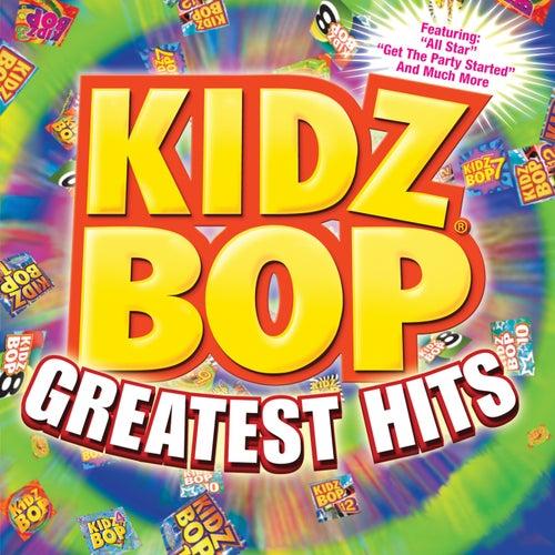 Kidz Bop Greatest Hits by KIDZ BOP Kids
