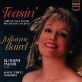 Teasin' - Turn of the Century Parlor Songs & Rags by Julianne Baird