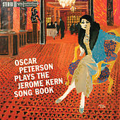 Plays The Jerome Kern Song Book by Oscar Peterson