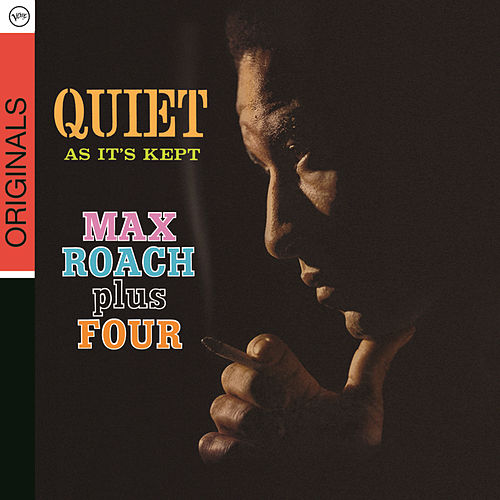 Quiet As It's Kept by Max Roach