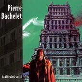 La Ville Ainsi Soit Il by Pierre Bachelet