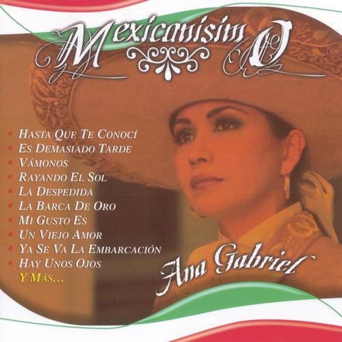 Mexicanisimo by Ana Gabriel