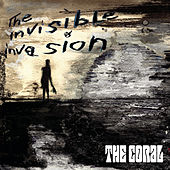 The Invisible Invasion by The Coral
