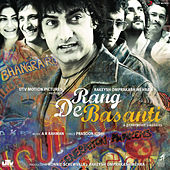 Rang De Basanti (Original Motion Picture Soundtrack) by A.R. Rahman