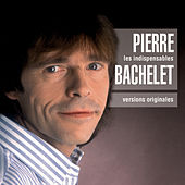 Les Indispensables by Pierre Bachelet