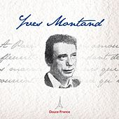 Yves Montand: Douce France by Yves Montand