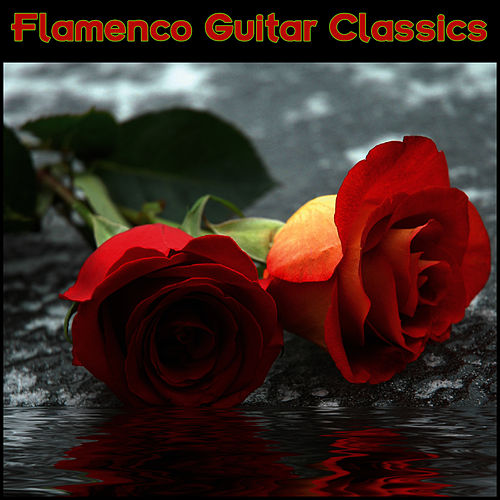Flamenco Guitar Classics by Flamenco Guitar Masters