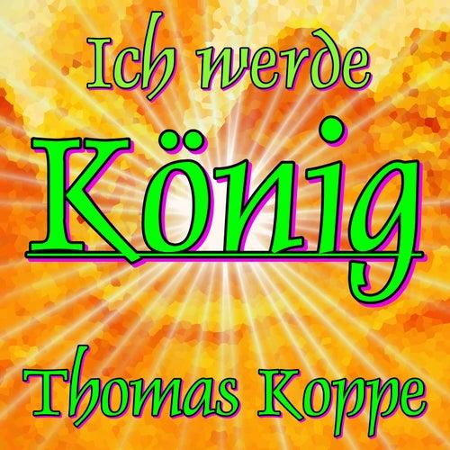Ich werde König von Thomas Koppe