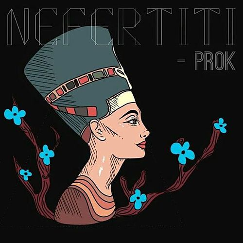 Nefertiti de Ayax y Prok