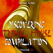 Discovering Tribal House Compilation, Vol. 3 - EP by Various Artists