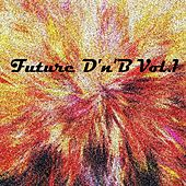 Future D'n'B, Vol. 1 - EP by Various Artists