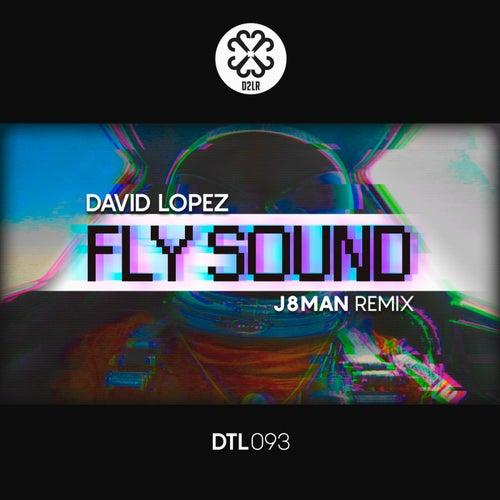 Fly Sound 2K16 (J8man Remix) de David Lopez