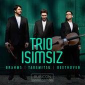 Brahms, Takemitsu & Beethoven by Trio Isimsiz