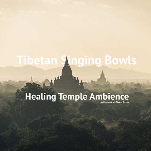 Singing Bowls - Healing Temple Ambience by Tibetan Singing Bowls