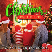 Christmas by the Fire - An Anthology of Songs by Various Artists