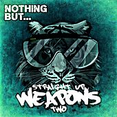 Nothing But... Straight Up Weapons, Vol. 2 - EP de Various Artists
