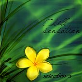 Chill Sensation: Selection 3 - EP by Various Artists